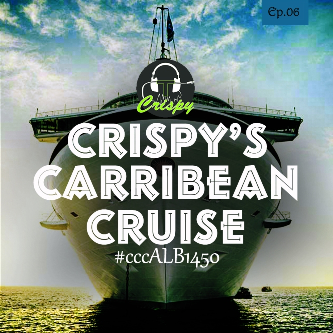 CRISPY'S CARRIBEAN CRUISE EP06